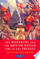 The Monarchy And The British Nation 1780 To The Present