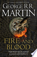 Fire And Blood 300 Years Before A Game Of Thrones A Targaryen History A Song Of Ice And Fire