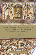 Adam and Eve in the Armenian Tradition  Fifth through Seventeenth Centuries