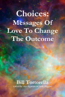 Choices: Messages Of Love To Change The Outcome