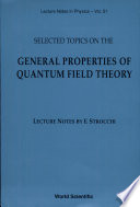 Selected Topics on the General Properties of Quantum Field