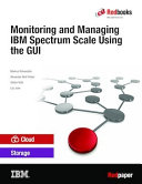 Monitoring and Managing IBM Spectrum Scale Using the GUI