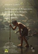 Anthropological Perspectives on Children as Helpers, Workers, Artisans, and Laborers [Pdf/ePub] eBook