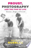 Proust  Photography  and the Time of Life Book