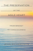 The Preservation of the Agile Heart
