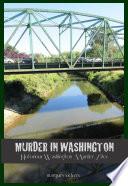 Murder In Washington Notorious Crime Sites