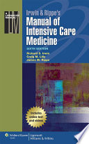 """""""Irwin & Rippe's Manual of Intensive Care Medicine"""" by Richard S. Irwin, Craig M. Lilly, James M. Rippe"""