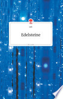 Edelsteine. Life is a Story