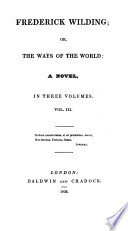 Frederick Wilding  or the Ways of the World  A novel Book PDF