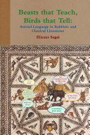 Beasts that Teach  Birds that Tell  Animal Language in Rabbinic and Classical Literatures