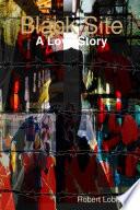 Black Site  A Love Story Book