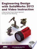 Engineering Design With Solidworks 2013 And Video Instruction David C Planchard Marie P Planchard Google Books