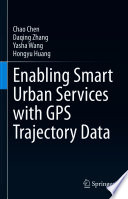 Enabling Smart Urban Services with GPS Trajectory Data Book