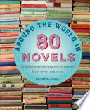 Around The World In 80 Novels A Global Journey Inspired By Writers From Every Continent