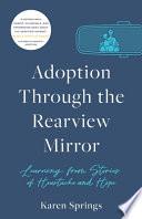 Adoption Through the Rearview Mirror