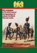 Pdf Mes campagnes (1792-1815) - Notes et correspondance du colonel d'artillerie Pion des Loches Telecharger