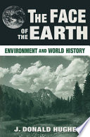 The Face of the Earth  Environment and World History