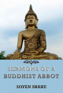 Sermons of a Buddhist Abbot (Extended Annotated Edition)