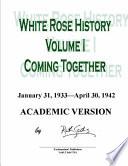 White Rose History  Volume I  Academic Version  Book