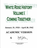 White Rose History  Volume I  Academic Version