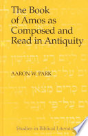 The Book of Amos as Composed and Read in Antiquity