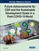 Future Advancements for CSR and the Sustainable Development Goals in a Post COVID 19 World