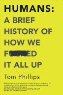 link to Humans : a brief history of how we f----d it all up in the TCC library catalog