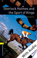 Sherlock Holmes and the Sport of Kings   With Audio Level 1 Oxford Bookworms Library
