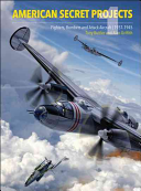 American Secret Projects  Fighters and Bombers of World War
