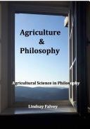 Agriculture & Philosophy: Agricultural Science in Philosophy [Pdf/ePub] eBook
