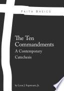Faith Basics  The Ten Commandments  A Contemporary Catechesis