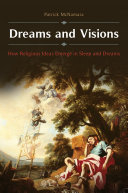 Dreams and Visions  How Religious Ideas Emerge in Sleep and Dreams