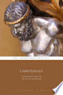Christology  A Dogmatic Treatise on the Incarnation