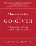 A Teacher s Guide to the Go Giver