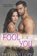 Fool for You: A Second Chance Romance Short Book