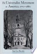 The Universalist Movement In America 1770 1880