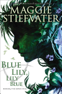 Blue Lily  Lily Blue  the Raven Cycle  Book 3