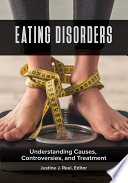"""Eating Disorders: Understanding Causes, Controversies, and Treatment [2 volumes]"" by Justine J. Reel Ph.D."