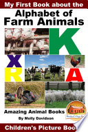 My First Book About The Alphabet Of Farm Animals Amazing Animal Books Children S Picture Books