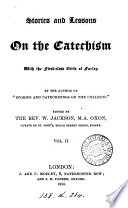 Stories And Lessons On The Catechism By The Author Of Stories And Catechisings On The Collects Ed By W Jackson Book PDF