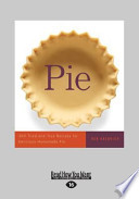 Pie: 300 Tried-And-True Recipes for Delicious Homemade Pie (Large Print 16pt)