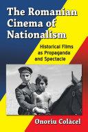Pdf The Romanian Cinema of Nationalism