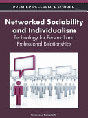 Networked Sociability and Individualism: Technology for Personal and Professional Relationships