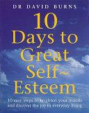 Ten Days to Great Self-esteem