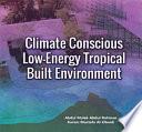 Climate Conscious Low-Energy Tropical Built Environment (Penerbit USM)