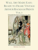 Wall Art Made Easy  Ready to Frame Vintage Arthur Rackham Prints Vol 5  30 Beautiful Illustrations to Transform Your Home