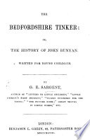 The Bedfordshire Tinker  Or  the History of John Bunyan  Etc Book PDF