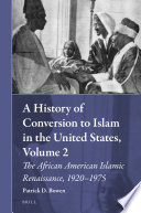 A History Of Conversion To Islam In The United States Volume 2
