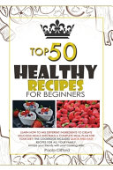 HEALTHY RECIPES FOR BEGINNERS TOP 50