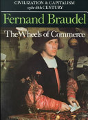 Civilization and Capitalism, 15th-18th Century: The wheels of commerce